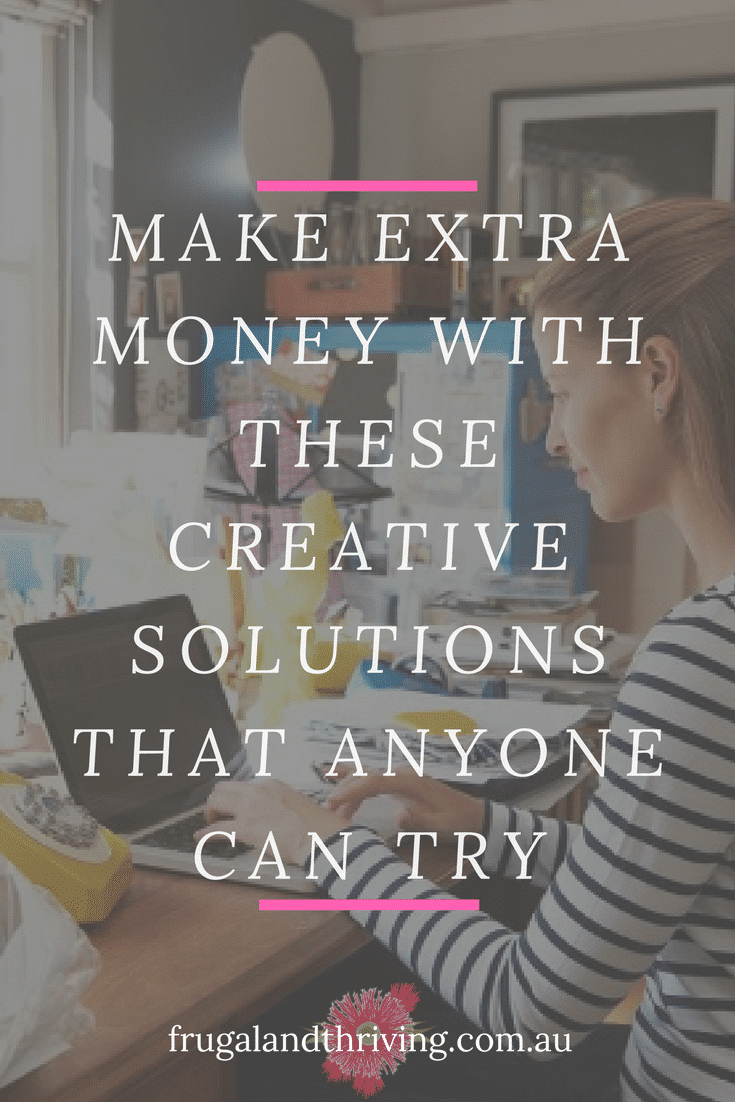 Make Extra Money with these Creative Solutions That Anyone Can Try