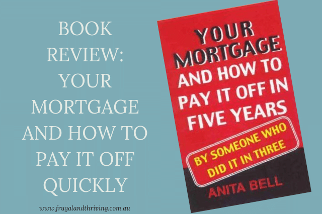 Book Review: Your Mortgage And How To Pay It Off In Five Years By Someone Who Did It In Three