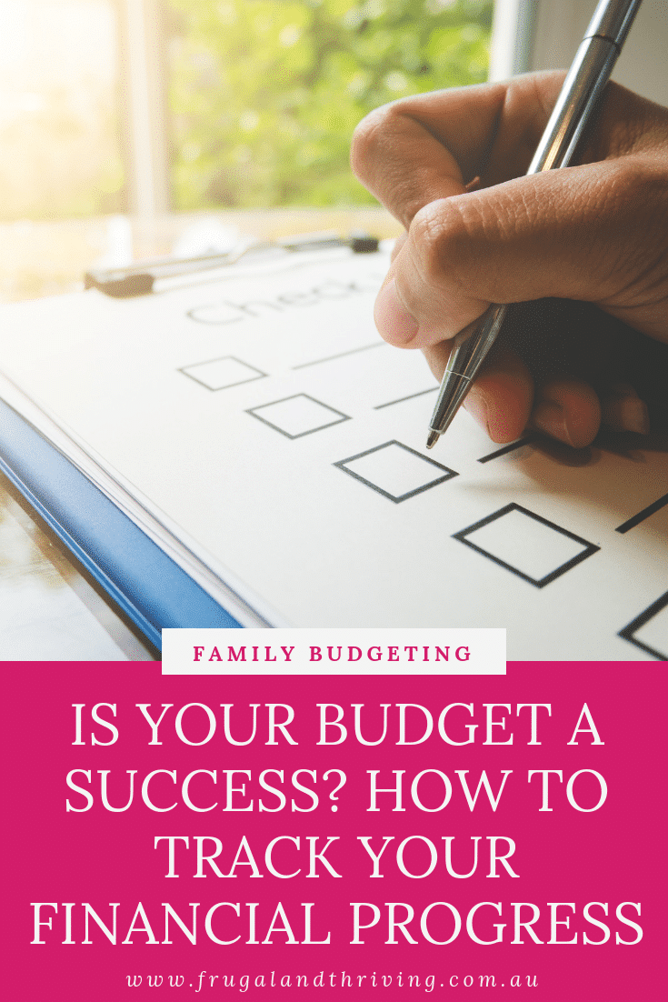 Is your budget a success? Find out by tracking your financial progress towards your long-term goals. Here's how.