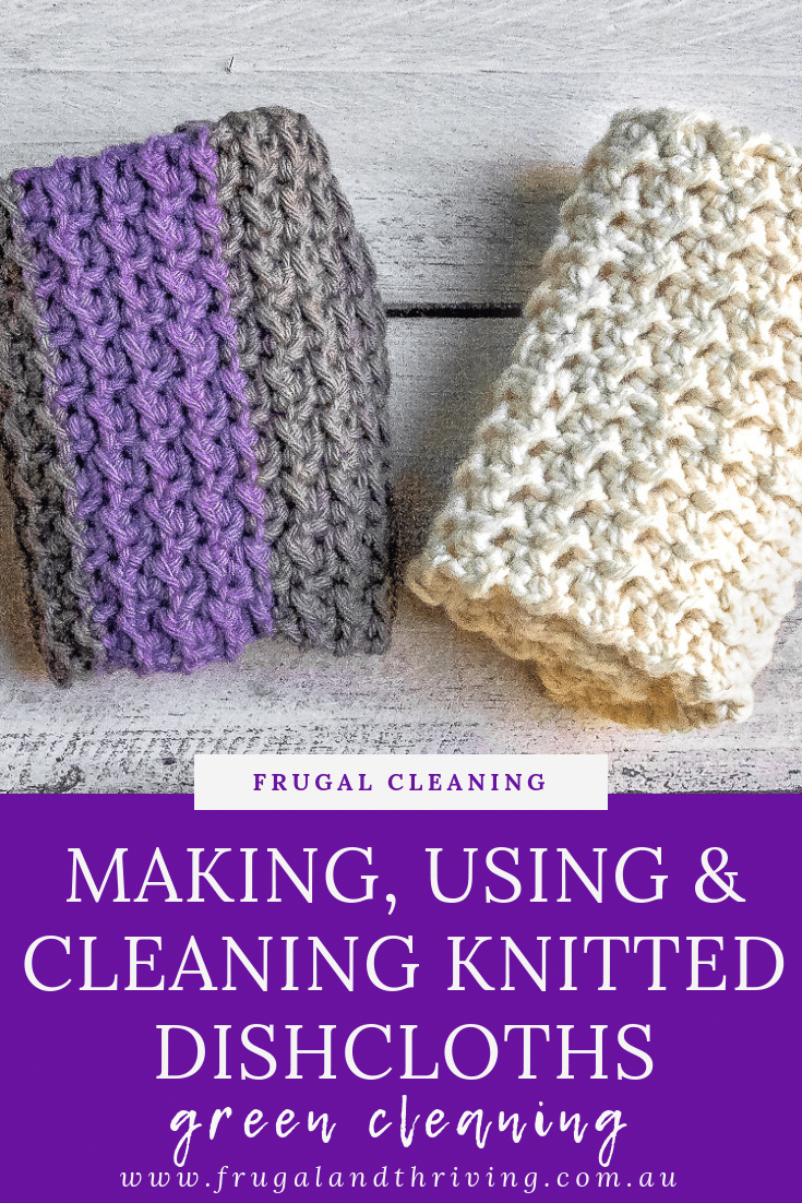 Knitted dishcloths are a great alternative to disposable dishcloths. Learn about making them, using knitted dishcloths and keeping them clean and sanitized. #frugalcleaning #greencleaning