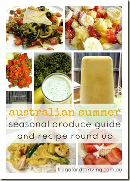 Australian summer seasonal produce guide and recipe round up