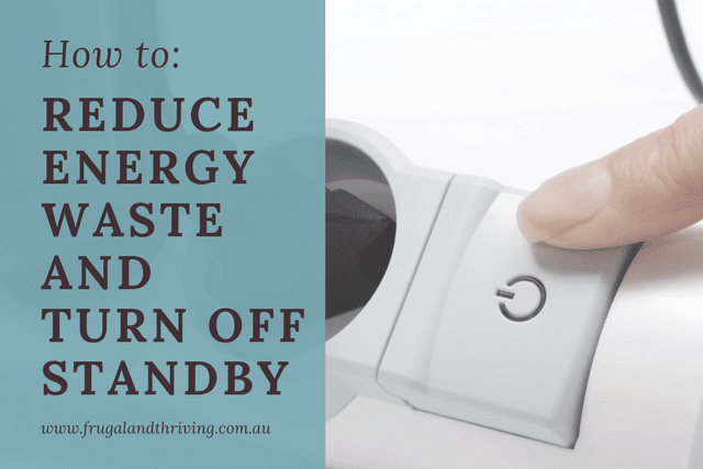 Reduce Energy Waste and Turn Off Standby
