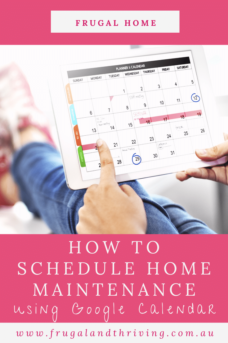 Use Google calendar to keep your home maintenance and cleaning schedule. Don\'t forget important maintenance tasks. #organisedhome