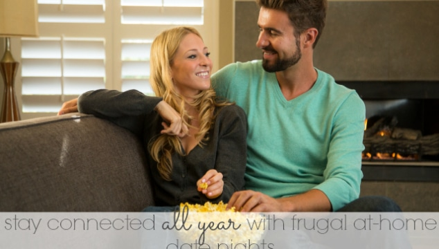 stay connected all year round with frugal, at-home date nights