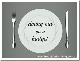 10 tips for Dining out in style and on a budget