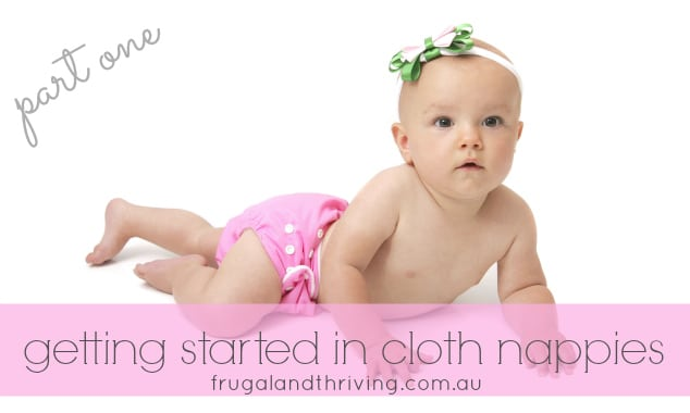 Getting Started in Cloth Nappies – Choosing the Right Cloth Nappy Option