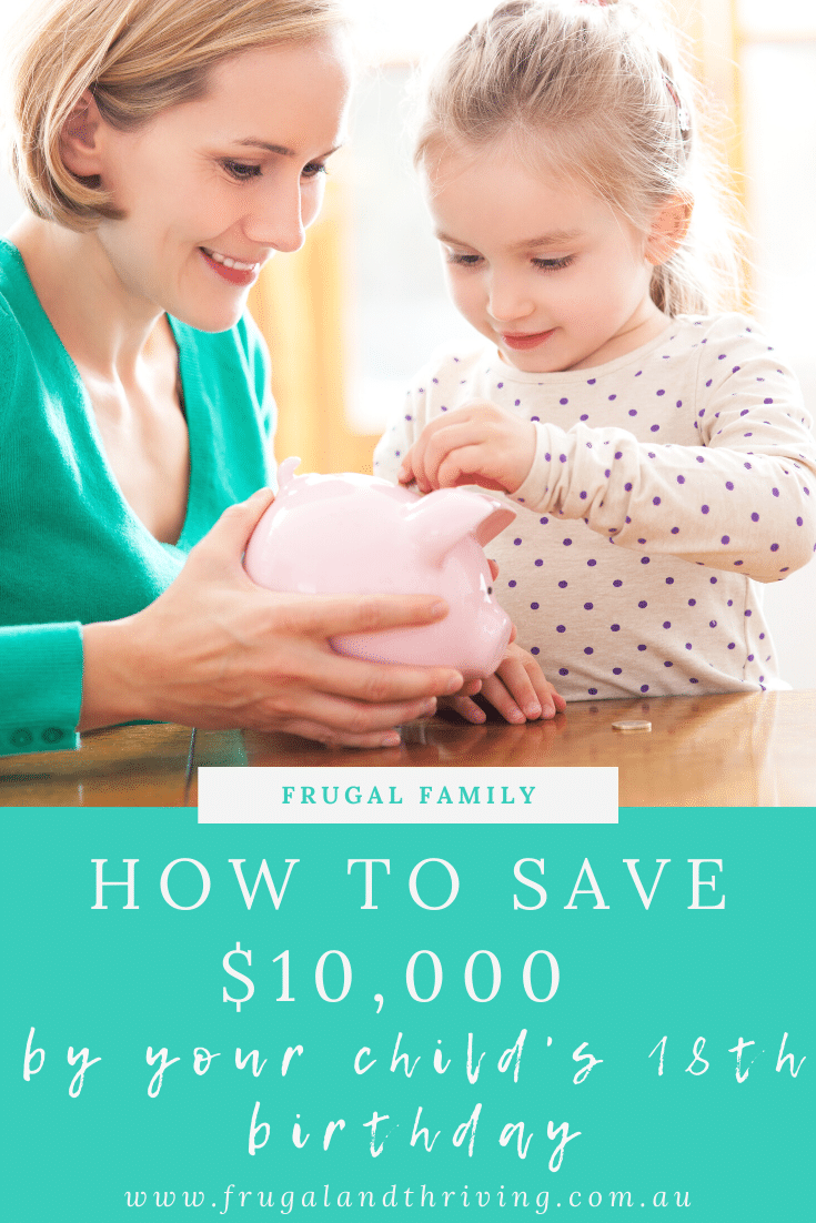 How to Save $10,000 by Your Child's 18th Birthday