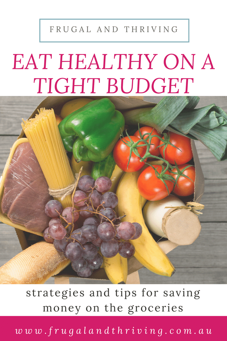 You CAN eat healthy on a tight budget. With a little bit of planning and a few tips and tricks up your sleeve, you can eat well on a budget. #frugalliving #grocerybudget #savingmoney