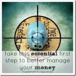 take this essential first step to better manage your money