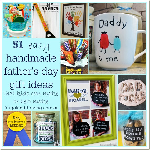 51 easy handmade father's day gift ideas that kids can make or help make | A Frugal and Thriving Round Up