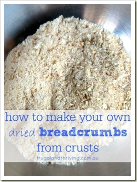 from crust to crumb–make dried breadcrumbs from leftover crusts