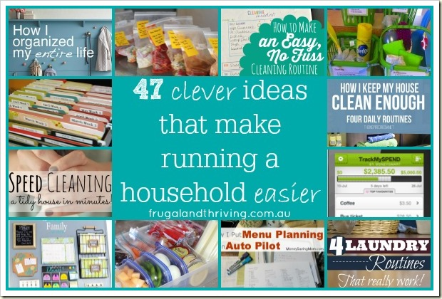 47 ideas that make running a household easier