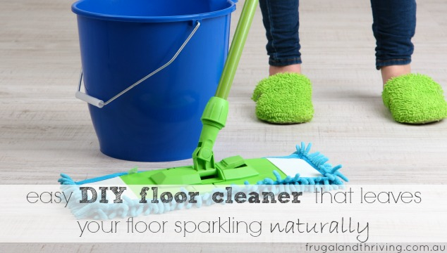 easy diy floor cleaner that leaves your floor sparkling, naturally