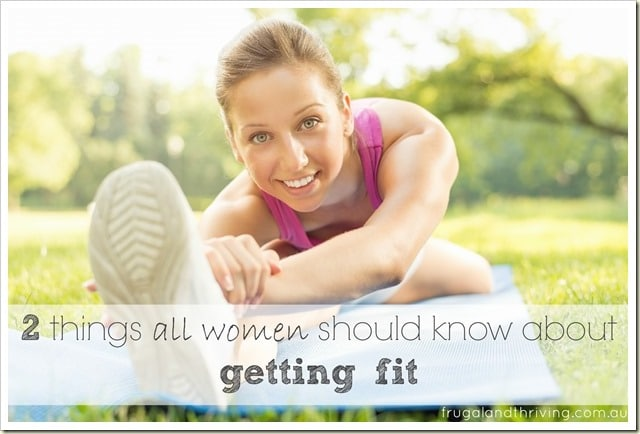 two things every woman should know about getting fit