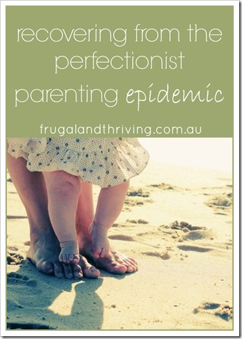 recovering from perfectionist parenting epidemic