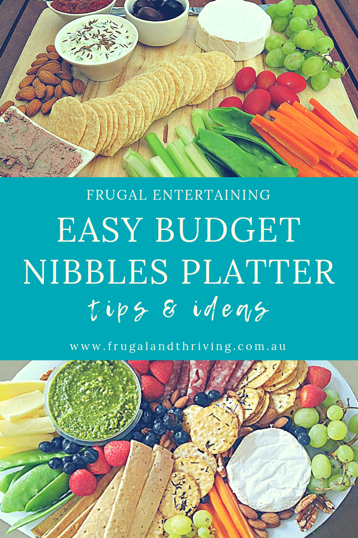 Entertaining? Spend more time with your friends and less time in the kitchen with an easy nibbles platter that\'s sure to satisfy but won\'t break the budget. #budgetentertaining #budgeteats