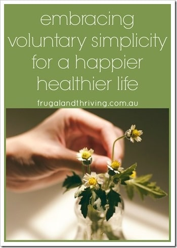 embracing voluntary simplicity for a happier life