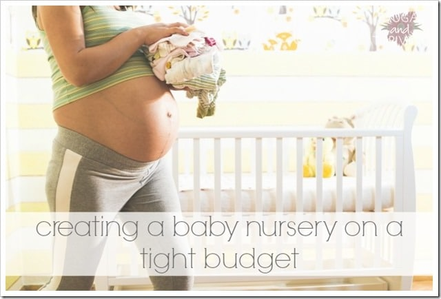 Creating a nursery on a tight budget.