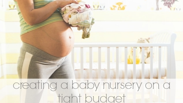 How to create a baby nursery on a tight budget