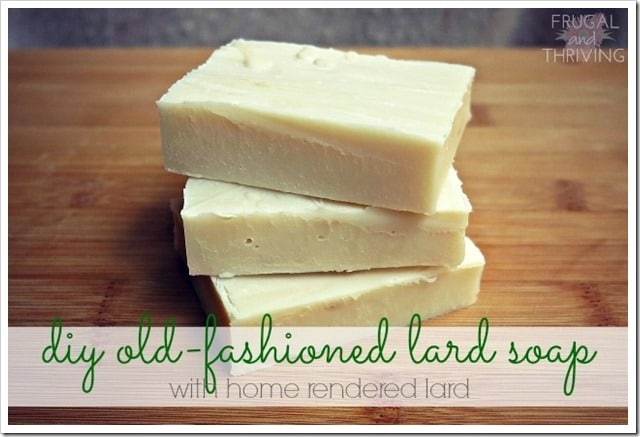 old fashioned lard soap with home rendered lard