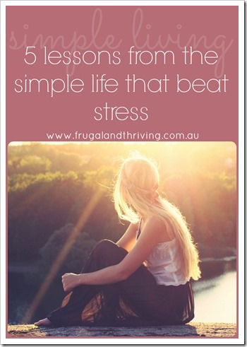 5 lessons from the simple life that beat stress