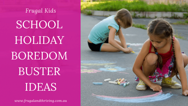 school holiday boredom buster ideas