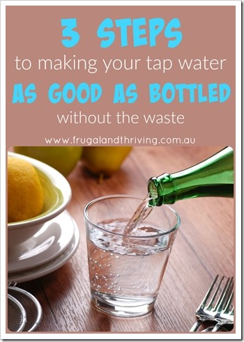 3 steps to making your tap water as good as bottled