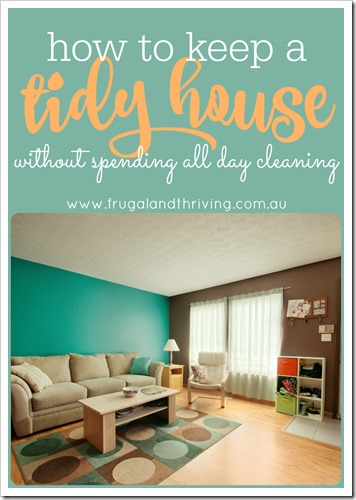 how to keep a tidy house without spending all day cleaning