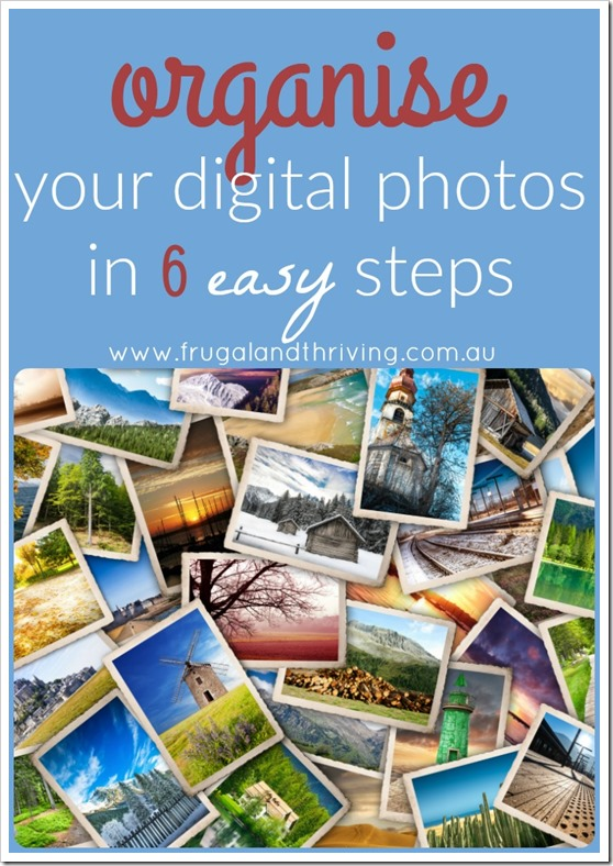 organise your digital photos in 6 easy steps