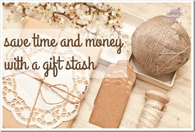 save time and money with a gift stash
