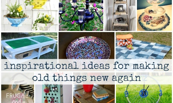 48 inspiring ideas for making old things new again