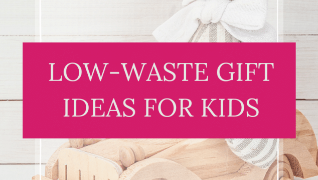 low waste gift ideas for kids
