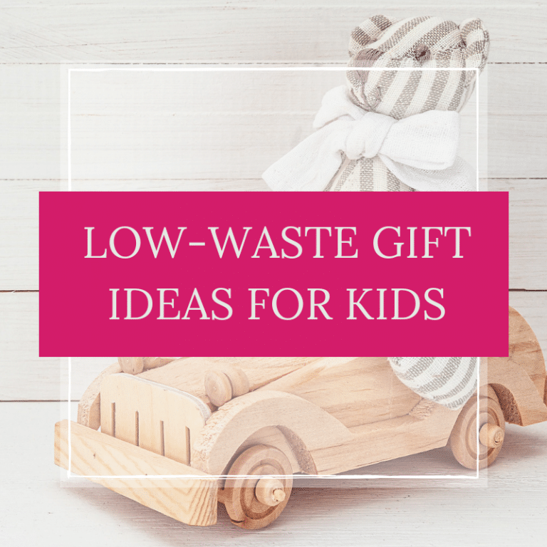 Low-Waste Gift Ideas for Kids for All Budgets