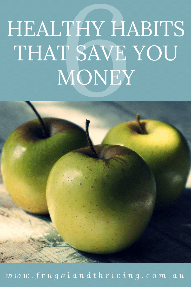 Six Healthy Habits that save You money