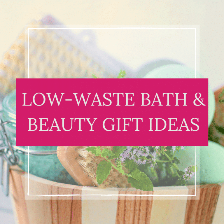 Low-Waste Bath and Beauty Gift Ideas