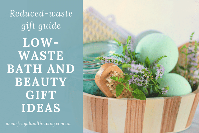 low waste bath and beauty gift ideas f