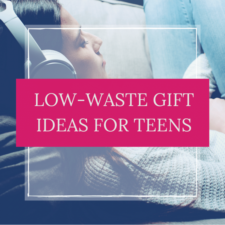 Low-Waste Gift Ideas For Teens