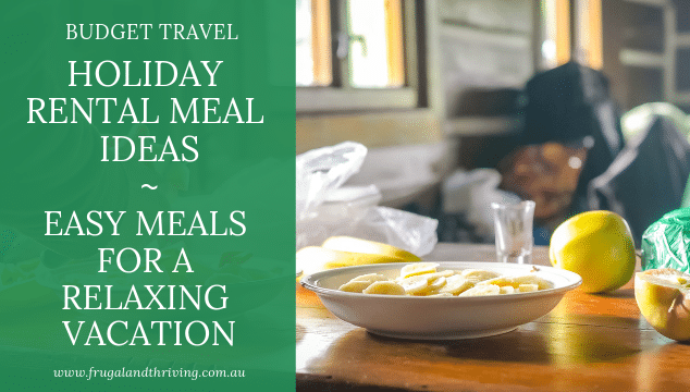 Simple Vacation Meal Ideas for a Relaxing Holiday
