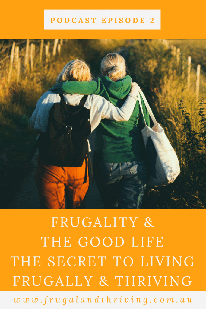 frugality and the good life. The fundamentals of living a frugal and thriving life.