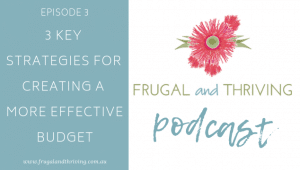 podcast episode 3 key strategies for creating a more effective budget