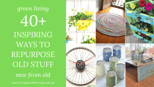 inspirational ideas for making old things new again