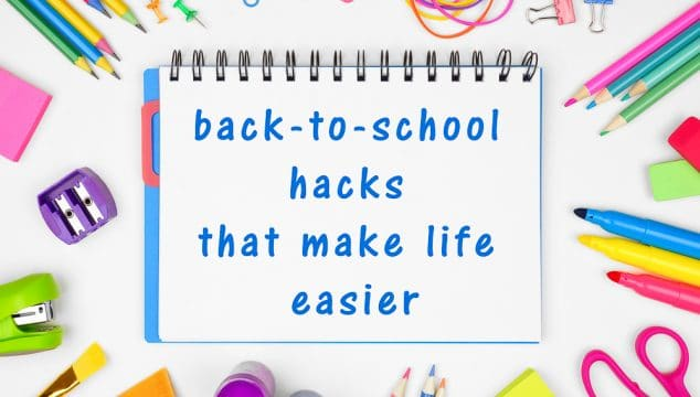 back to school hacks that make life easier