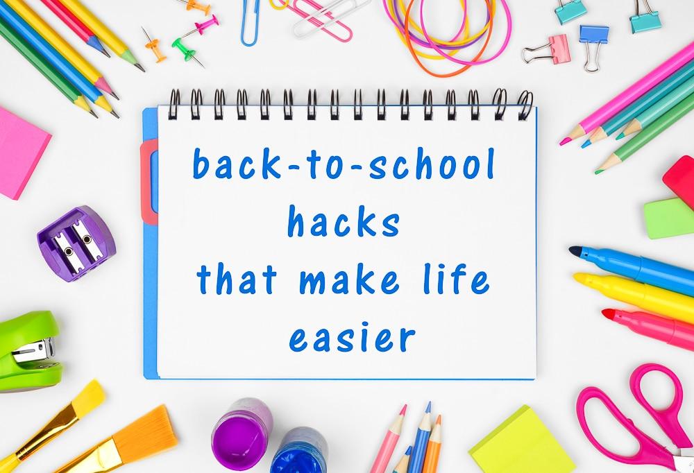 back to school hacks that make life easier