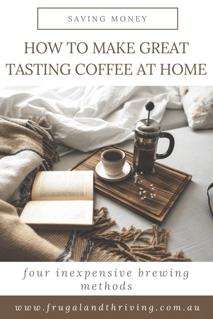 4 Ways to Make Great Coffee at Home Without a Coffee Machine